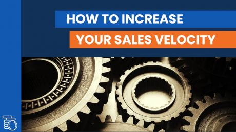 How to Increase Your Sales Velocity