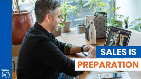 Sales Is Preparation